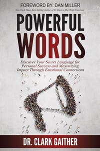 Powerful Words: Discover Your Secret Language for Personal Success and Maximizing Impact Through…