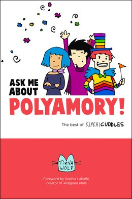 Book Ask Me About Polyamory: The Best Of Kimchi Cuddles by Tikva Wolf