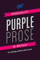 Purple Prose: Bisexuality In Britain