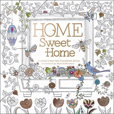 Home Sweet A Hand Crafted Adult Coloring Book By Steve Duffendack