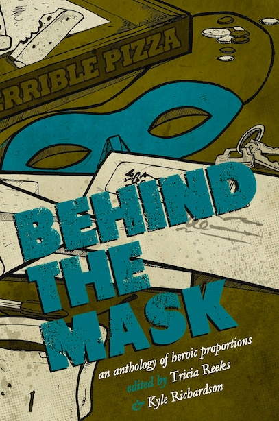 Behind the Mask: An Anthology of Heroic Proportions by Kelly Link