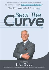 Beat The Curve by Brian Tracy