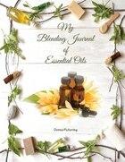 My Blending Journal of Essential Oils