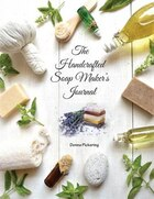 The Handcrafted Soap Maker's Journal