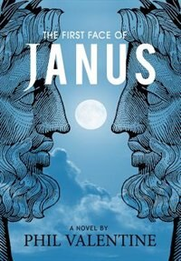 The First Face of Janus: Secret Society of Nostradamus by Phil Valentine