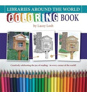 Libraries Around the World Coloring Book by Lacey Reque DiPaolo Losh