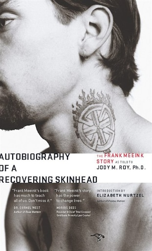 Autobiography Of A Recovering Skinhead: The Frank Meeink Story As Told To Jody M. Roy, Ph.d. by Frank Meeink