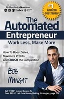 The Automated Entrepreneur: How To Boost Sales, Maximize Profits, and CRUSH the Competition
