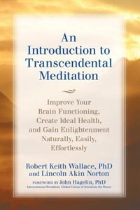 An Introduction to TRANSCENDENTAL MEDITATION: Improve Your Brain Functioning,  Create Ideal Health…