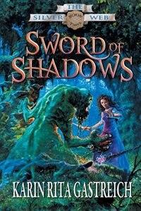 Sword of Shadows by Karin Rita Gastreich