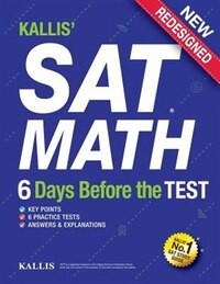 KALLIS' SAT Math - 6 Days Before the Test (6 Practice Tests+College SAT Prep + Study Guide Book for…