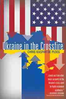 Ukraine in the Crossfire by Chris Kaspar de Ploeg