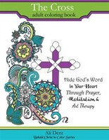 The Cross Adult Coloring Book: Hide God's Word in  your heart through prayer, meditation and art…