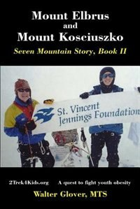 Mount Elbrus and Mount Kosciuszko: Seven Mountain Story Book II by Walter Glover