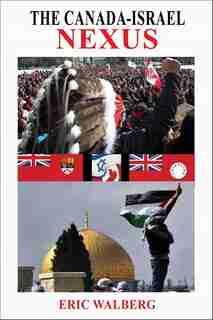 The Canada-Israel Nexus by Eric Walberg