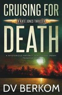 Cruising for Death: Kate Jones Thriller by D.V. Berkom