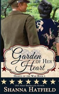 Garden of Her Heart by Shanna Hatfield