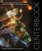 Centerbook: The Center For Advanced Visual Studies And The Evolution Of Art-science-technology At…