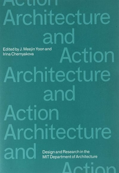 Architecture And Action by J. Meejin Yoon