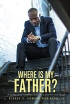 Where is my Father?: A young man's journey towards a positive self image