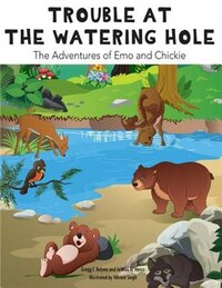 Trouble at the Watering Hole: The Adventures of Emo and Chickie