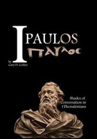 I, Paulos: Shades of Conversation in 1 Thessalonians