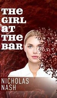 The Girl At The Bar by Nash Nicholas