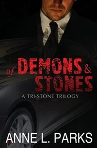 Of Demons & Stones by Anne L. Parks