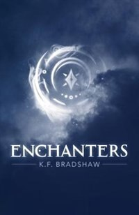 Enchanters by K.F. Bradshaw