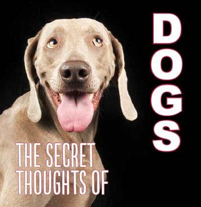 The Secret Thoughts Of Dogs by Na