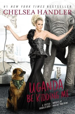 Book Uganda Be Kidding Me Autographed Edition by Chelsea Handler