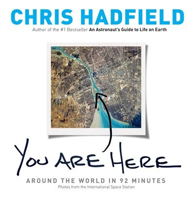 You Are Here Autographed Edition by Chris Hadfield