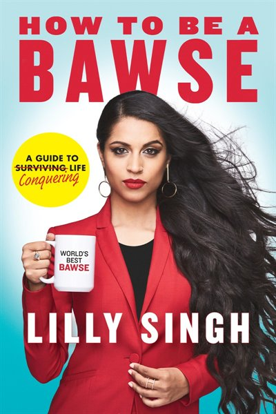Book How To Be A Bawse: A Guide To Conquering Life (Signed Edition) by Lilly Singh