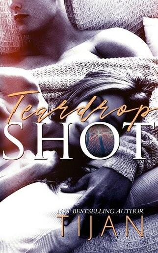 Teardrop Shot by Tijan