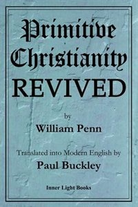 Primitive Christianity Revived by William Penn