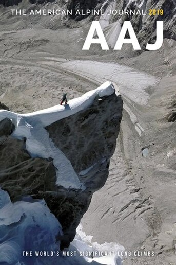 2019 American Alpine Journal: The World's Most Significant Long Climbs by American Alpine Club