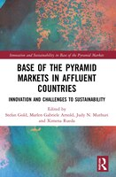 Base Of The Pyramid Markets In Affluent Countries: Innovation And Challenges To Sustainability