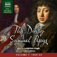 The Diary Of Samuel Pepys, Volume I: 1660-1663