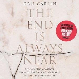 Hardcore History: History At The Extremes by Dan Carlin