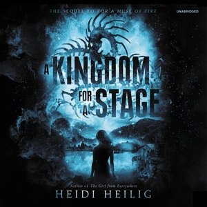 A Kingdom For A Stage de Heidi Heilig