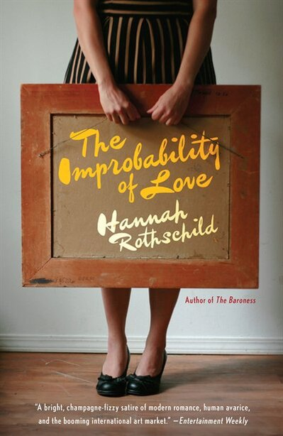 The Improbability Of Love: A Novel by Hannah Rothschild