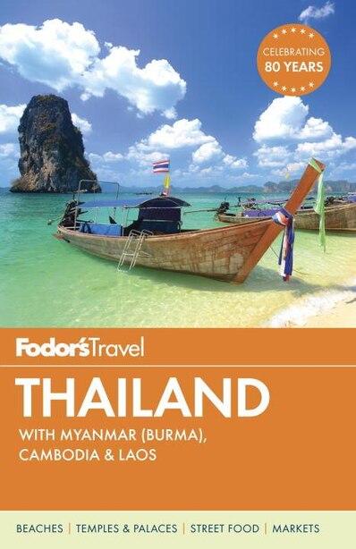 Fodor's Thailand: With Myanmar (burma), Cambodia & Laos by Fodor's Travel Fodor's Travel Guides