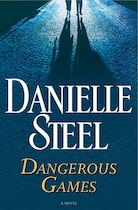 Book Dangerous Games: A Novel by Danielle Steel