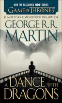 Book A Dance With Dragons (hbo Tie-in Edition): A Song Of Ice And Fire: Book Five: A Novel by George R. R. Martin
