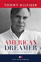American Dreamer: My Life In Fashion & Business