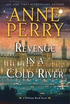 Revenge In A Cold River: A William Monk Novel