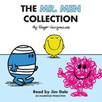 The Mr. Men Collection: Mr. Happy; Mr. Messy; Mr. Funny; Mr. Noisy; Mr. Bump; Mr. Grumpy; Mr. Brave…