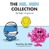 The Mr. Men Collection: Mr. Happy; Mr. Messy; Mr. Funny; Mr. Noisy; Mr. Bump; Mr. Grumpy; Mr. Brave…