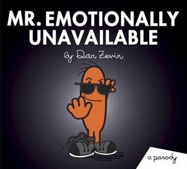 Mr  Emotionally Unavailable: A Parody