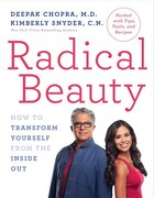 Radical Beauty: How To Transform Yourself From The Inside Out